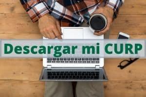Descargar la CURP gratis en su nuevo formato