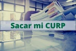 Sacar la CURP gratis en México